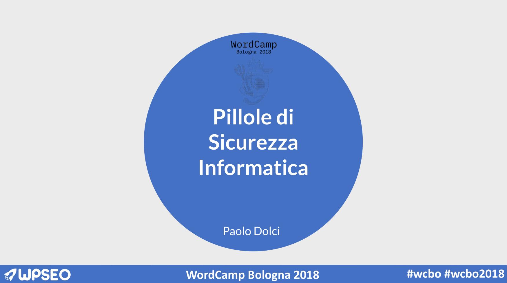 """Slide """"Pillole di Sicurezza - WordPress"""" del WordCamp Bologna 2018"""