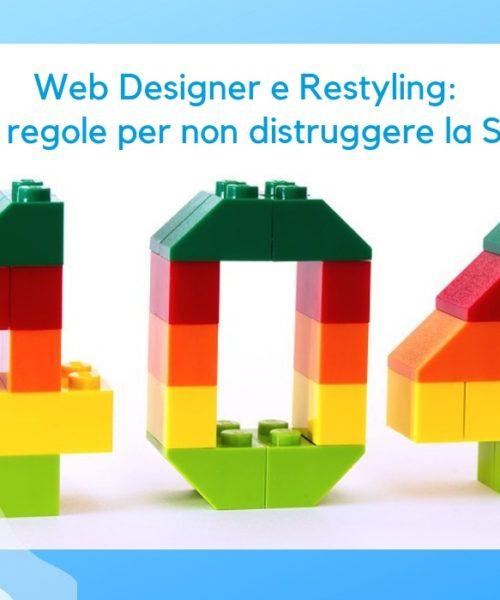 Web Designer e Restyling: le 5 regole per non distruggere la SEO